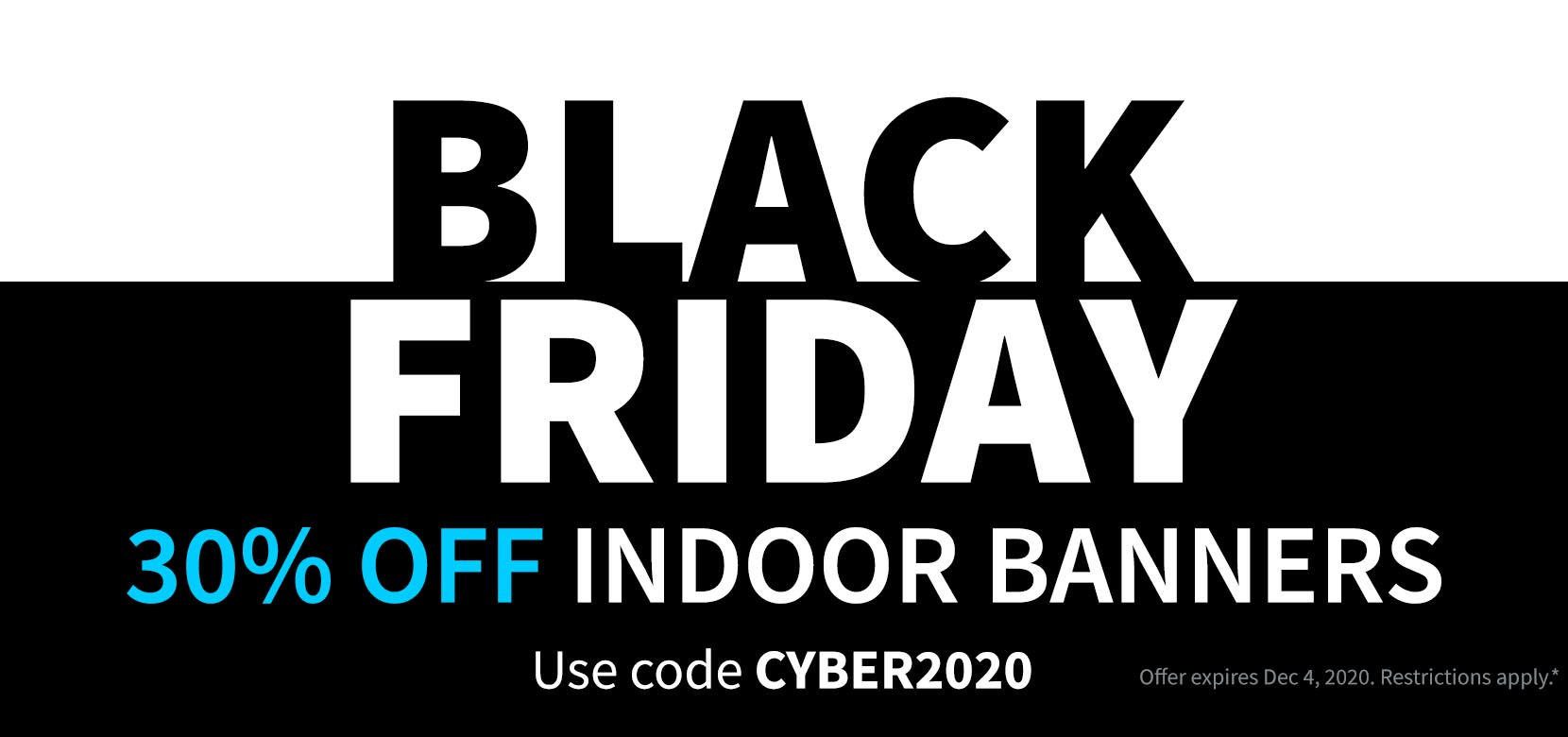 Black Friday CYBER2020 Indoor Banners