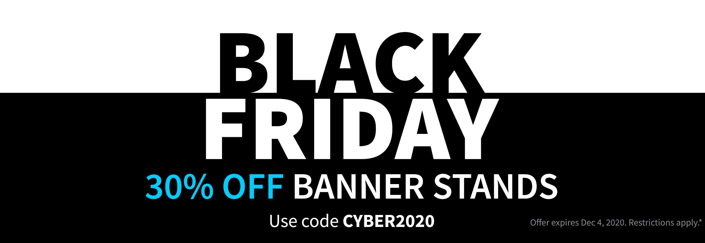 Black Friday CYBER2020 Banner Stands for Professional Displays