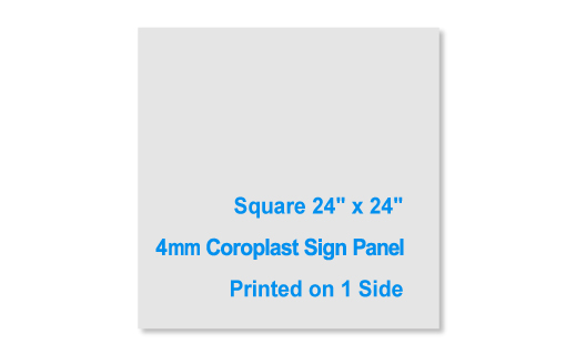 """24"""" X 24"""" 4mm thick 1 sided square sign panel"""