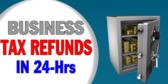 24hr Business Tax Refund with Safe