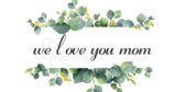 We Love You Mom Banner