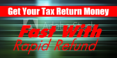 Get Your Tax Return Money Fast