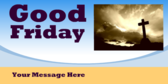 good friday your message here