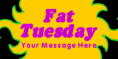 fat-tuesday-your-message-here