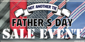 Not Another Tie Father's Day Event Sale Banner