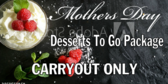Mothers Day Deserts To Go Banner