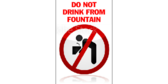 Do Not Drink From Fountain Sign