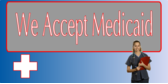 We Accept Medicaid