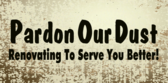 pardon our dust renovating banner sign template