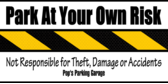 park at your own risk banner sign template